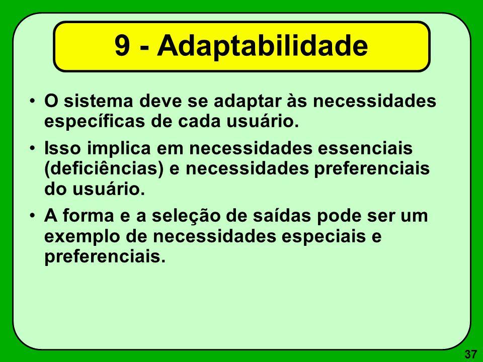 9 - Adaptabilidade O sistema deve se adaptar às necessidades específicas de cada usuário.