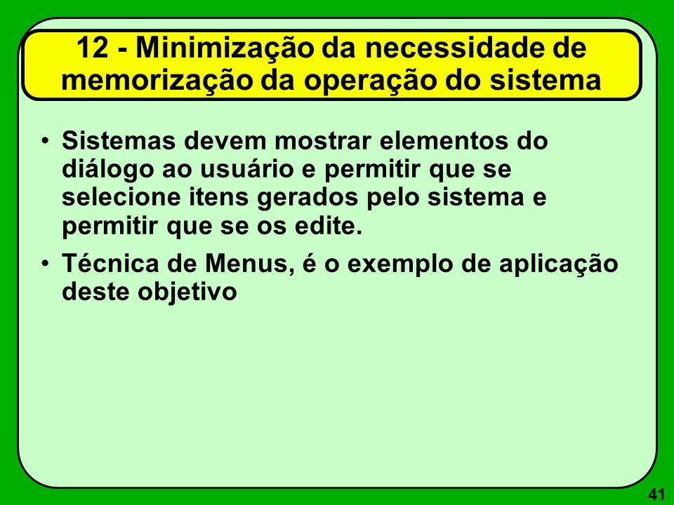 12 - Minimização da necessidade de memorização da operação do sistema