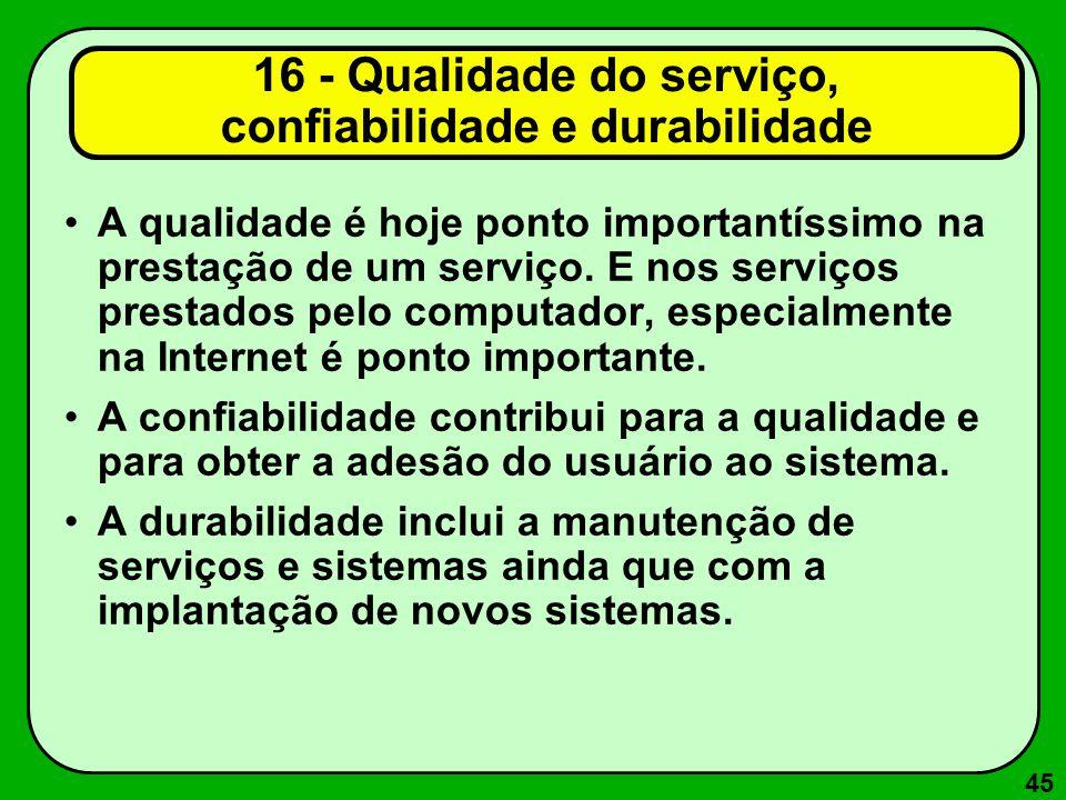 16 - Qualidade do serviço, confiabilidade e durabilidade