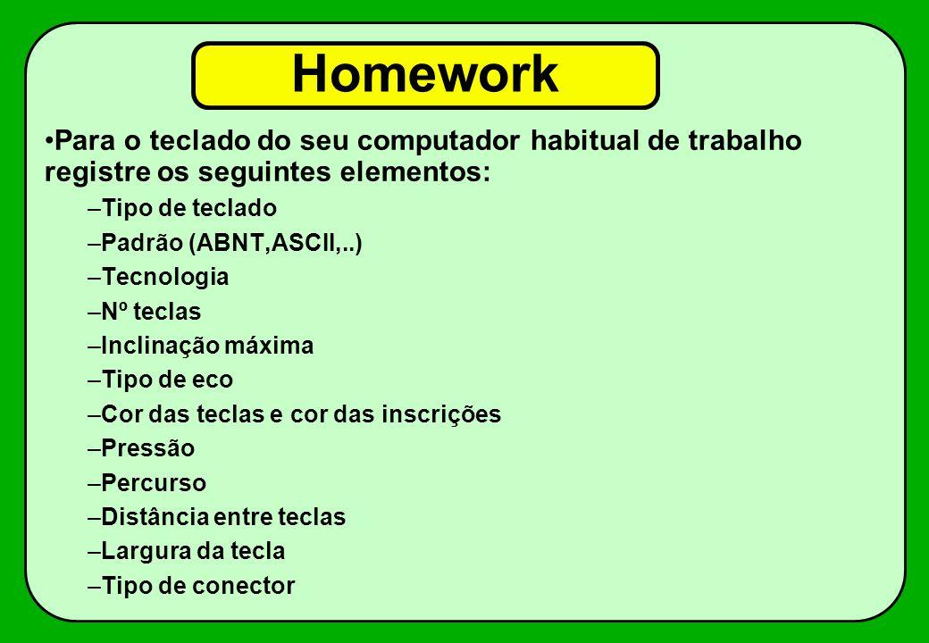 Homework Para o teclado do seu computador habitual de trabalho registre os seguintes elementos: Tipo de teclado.