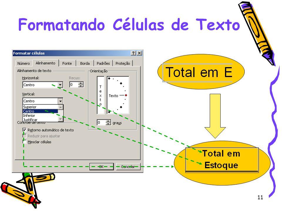 Formatando Células de Texto