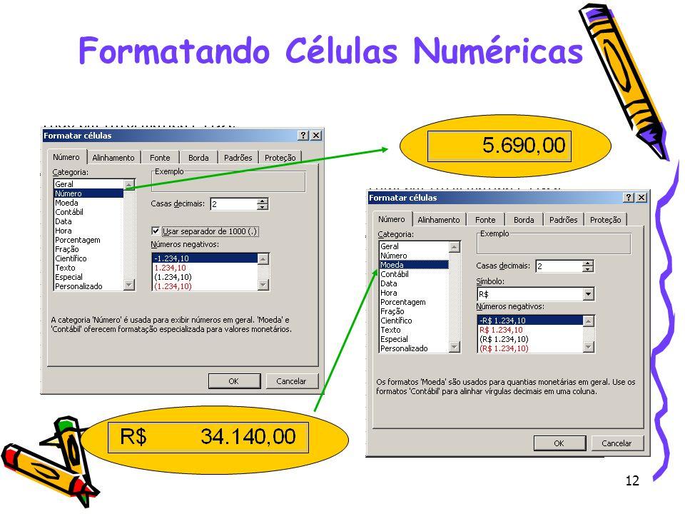 Formatando Células Numéricas