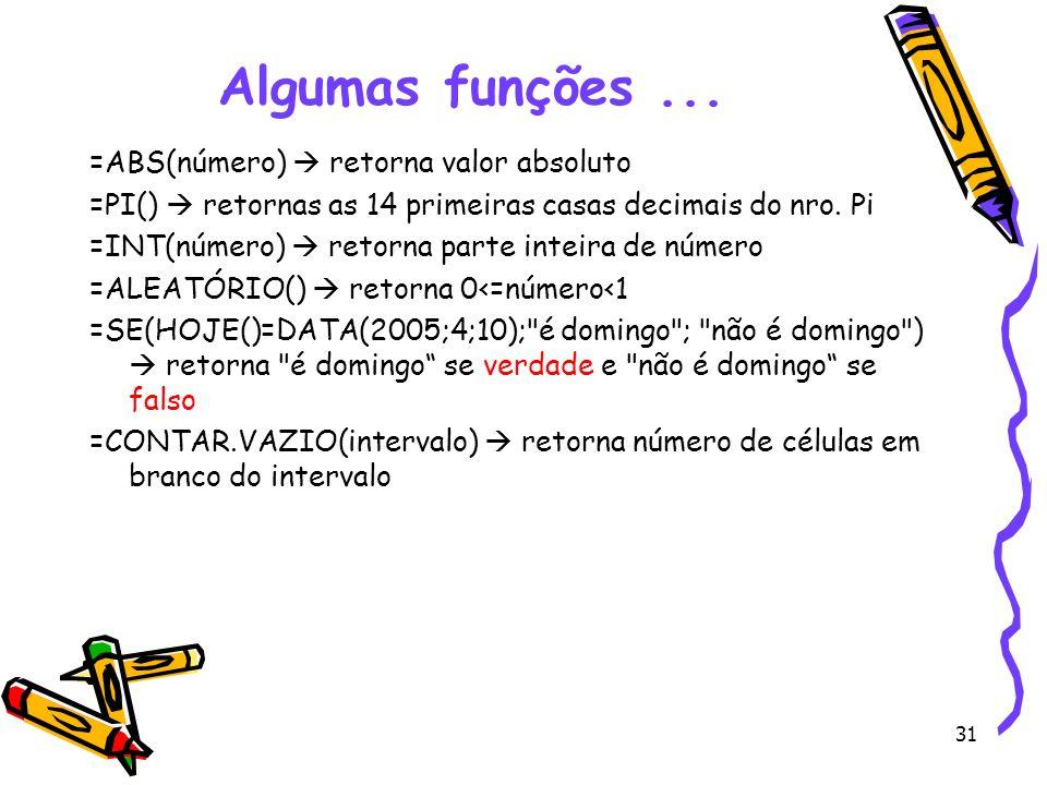 Algumas funções ... =ABS(número)  retorna valor absoluto