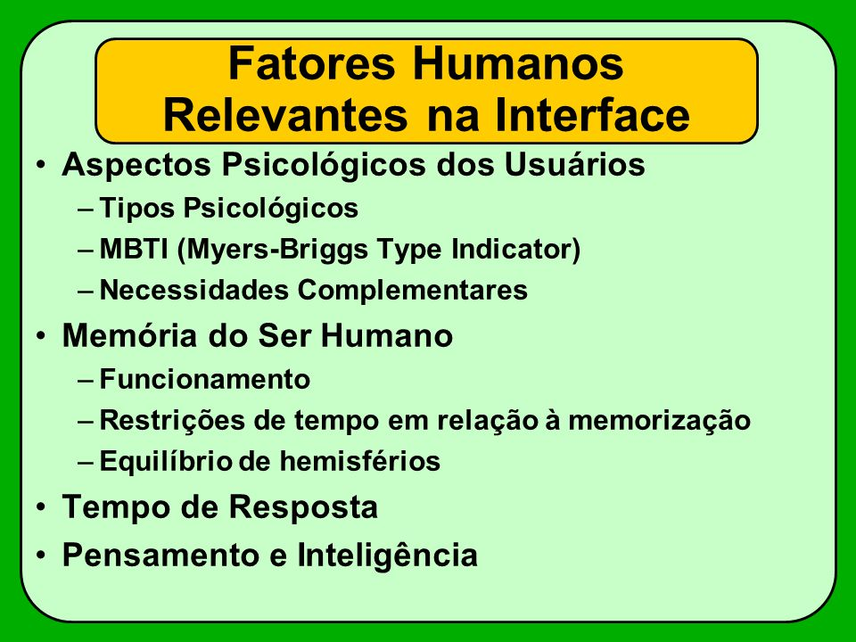 Fatores Humanos Relevantes na Interface