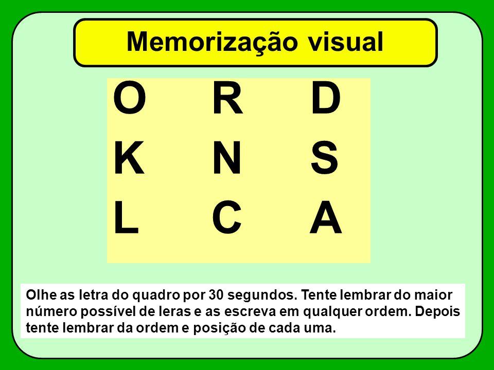 O R D K N S L C A Memorização visual