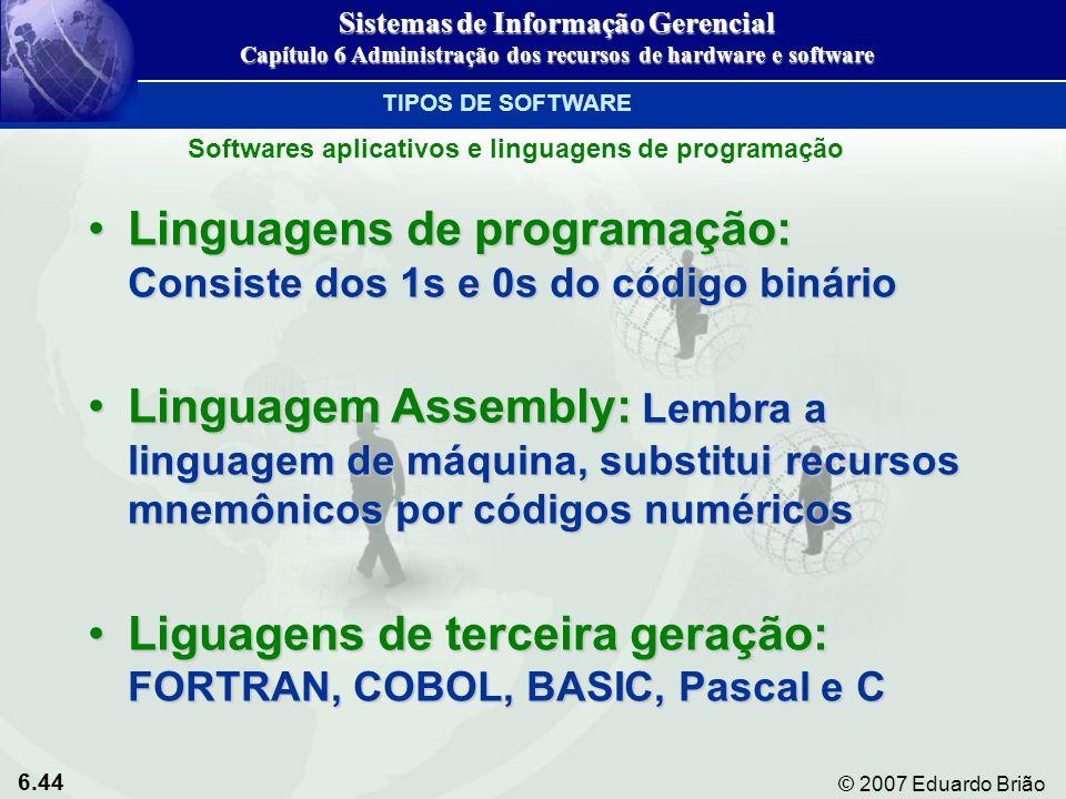 Linguagens de programação: Consiste dos 1s e 0s do código binário
