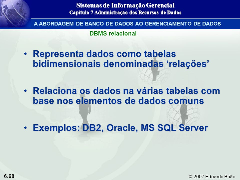 Representa dados como tabelas bidimensionais denominadas 'relações'