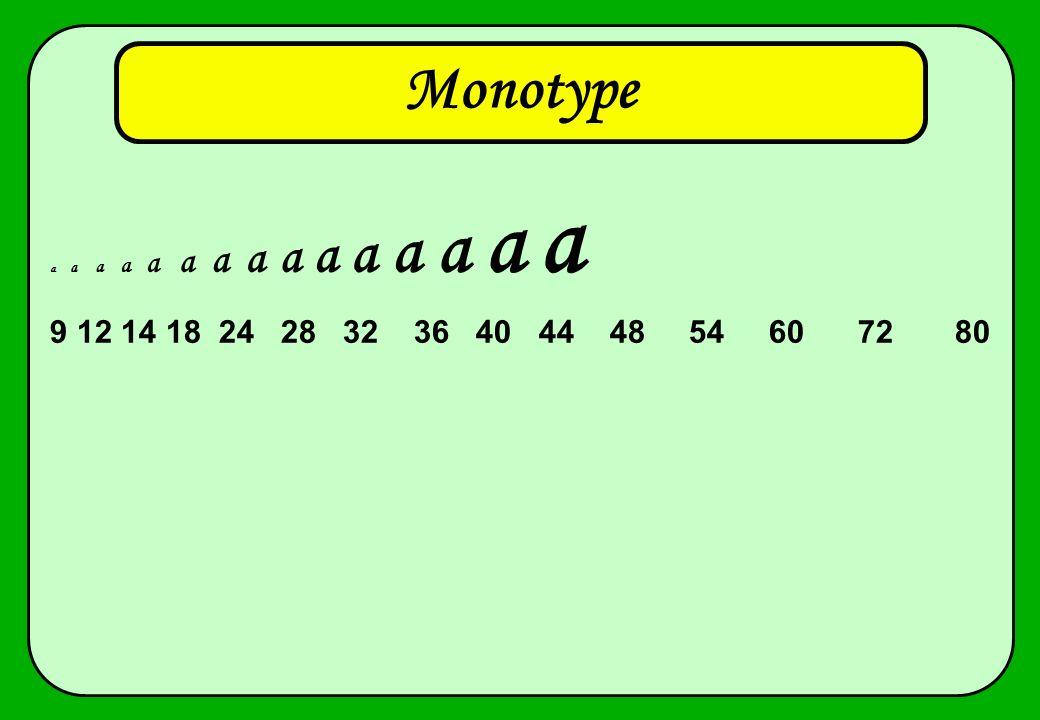 Monotype a a a a a a a a a a a a a a a.