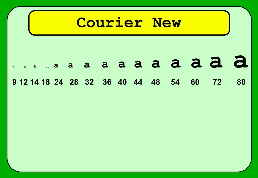 Courier New a a a a a a a a a a a a a a a.