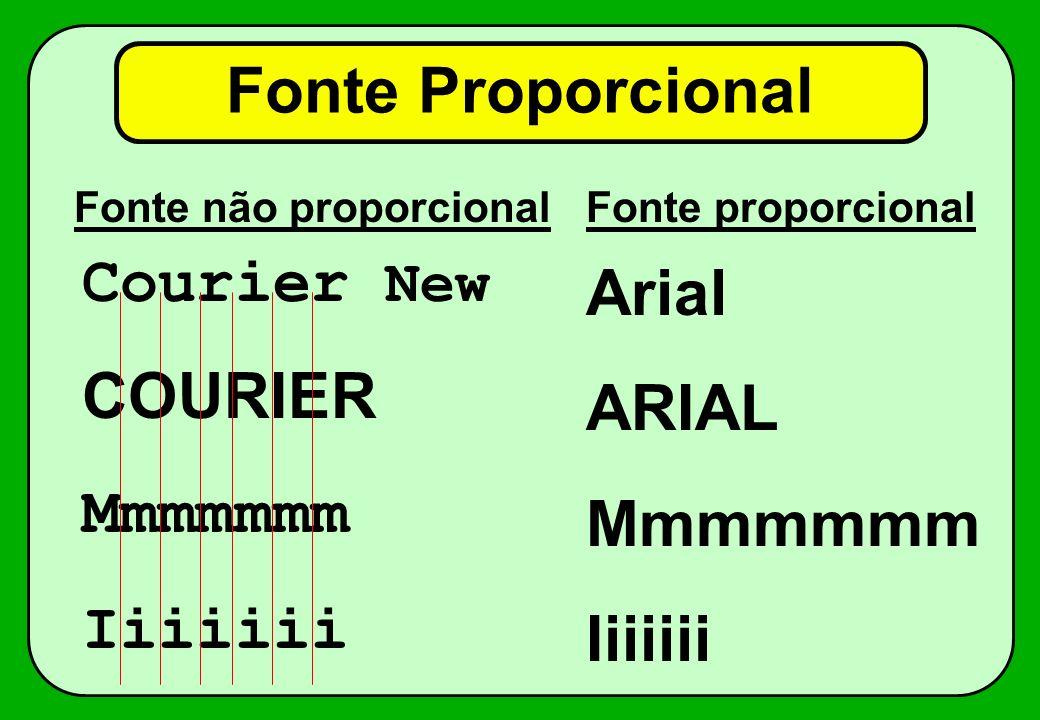 Fonte Proporcional Courier New Arial COURIER ARIAL Mmmmmmm Mmmmmmm