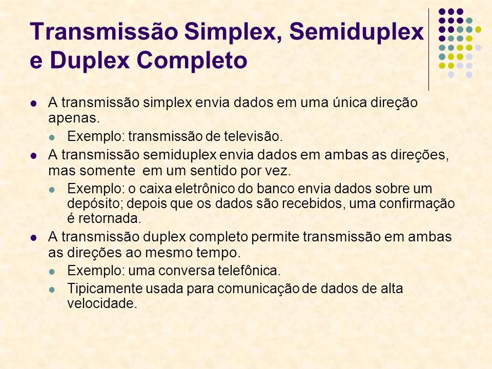 Transmissão Simplex, Semiduplex e Duplex Completo