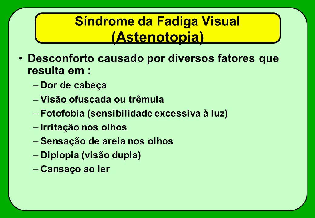 Síndrome da Fadiga Visual (Astenotopia)