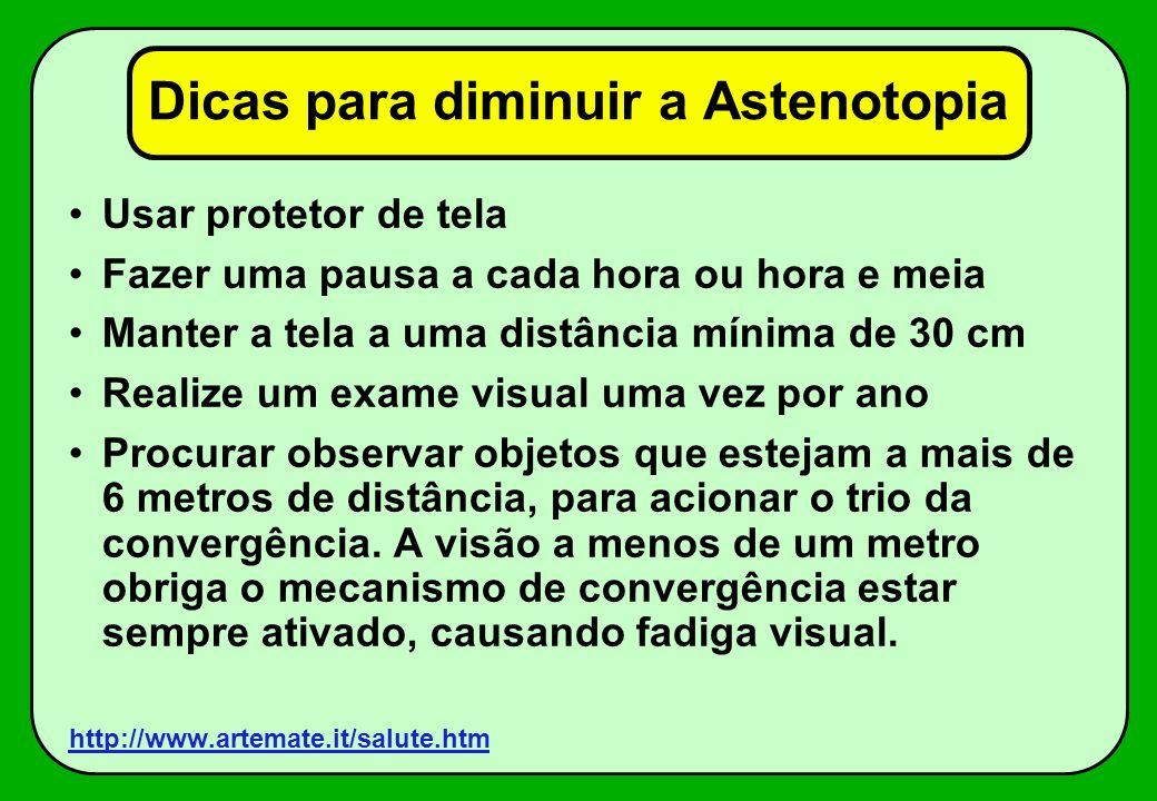Dicas para diminuir a Astenotopia