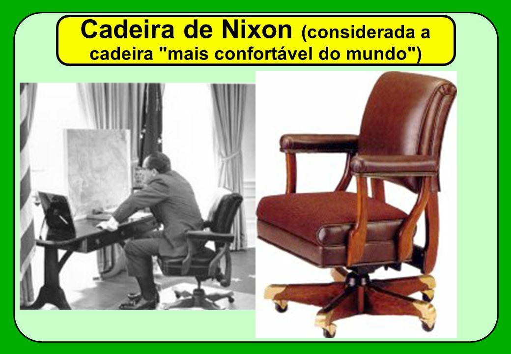 Cadeira de Nixon (considerada a cadeira mais confortável do mundo )