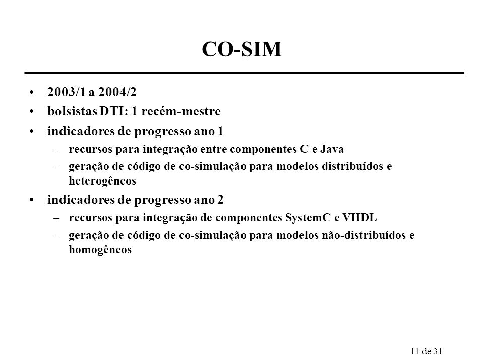 CO-SIM 2003/1 a 2004/2 bolsistas DTI: 1 recém-mestre