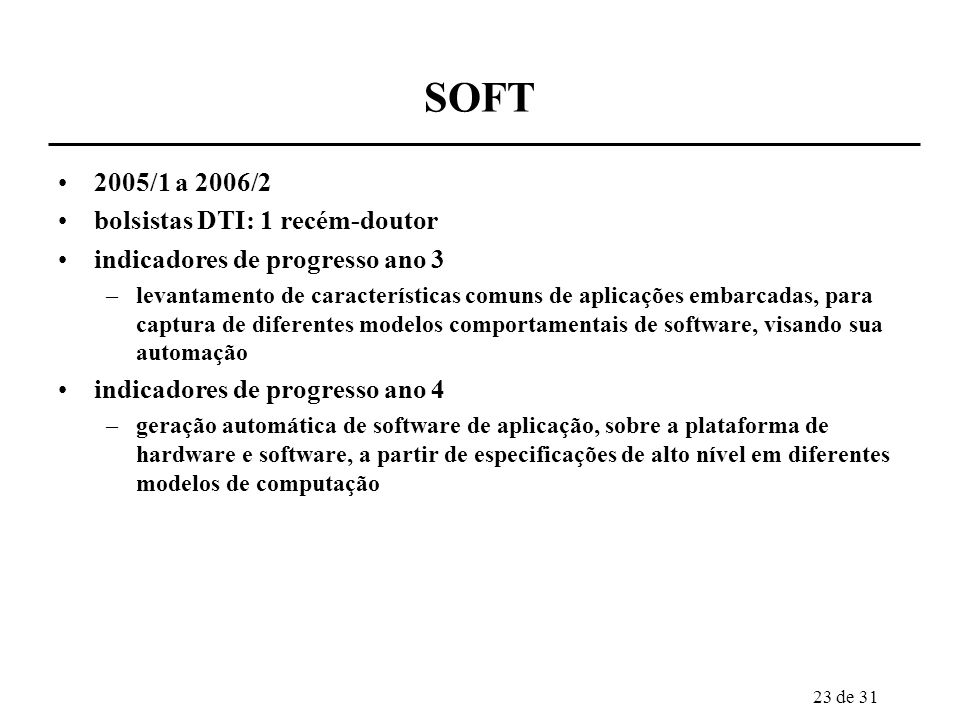 SOFT 2005/1 a 2006/2 bolsistas DTI: 1 recém-doutor