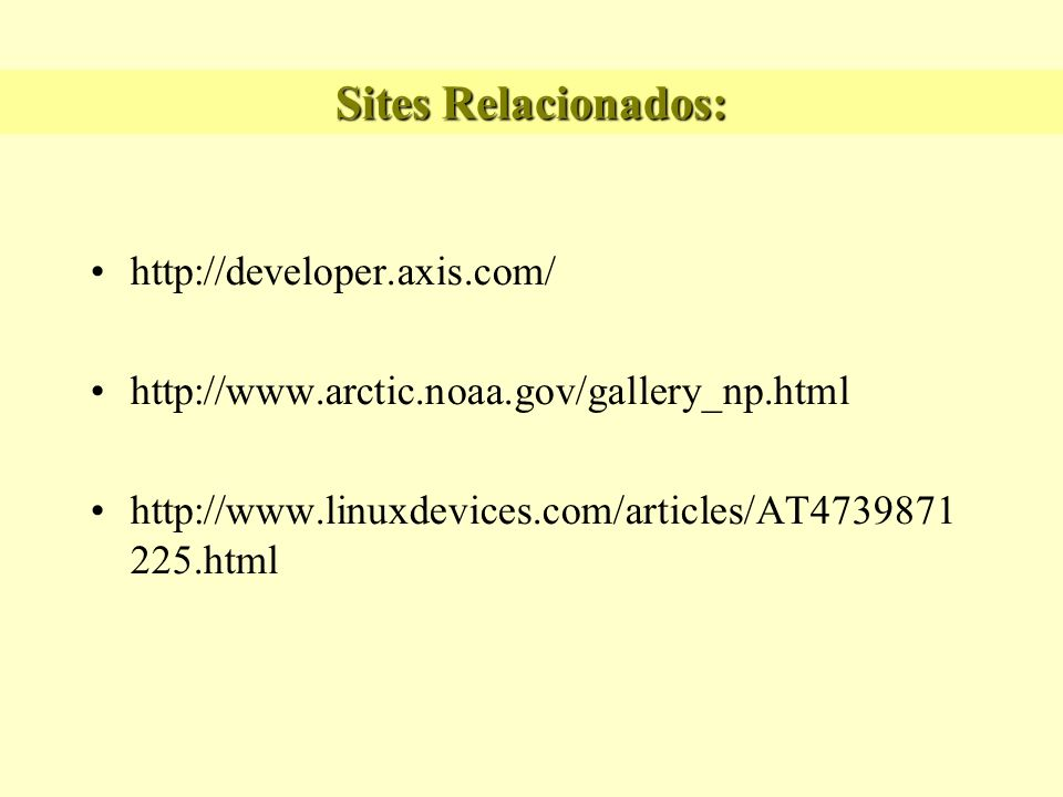 Sites Relacionados: http://developer.axis.com/