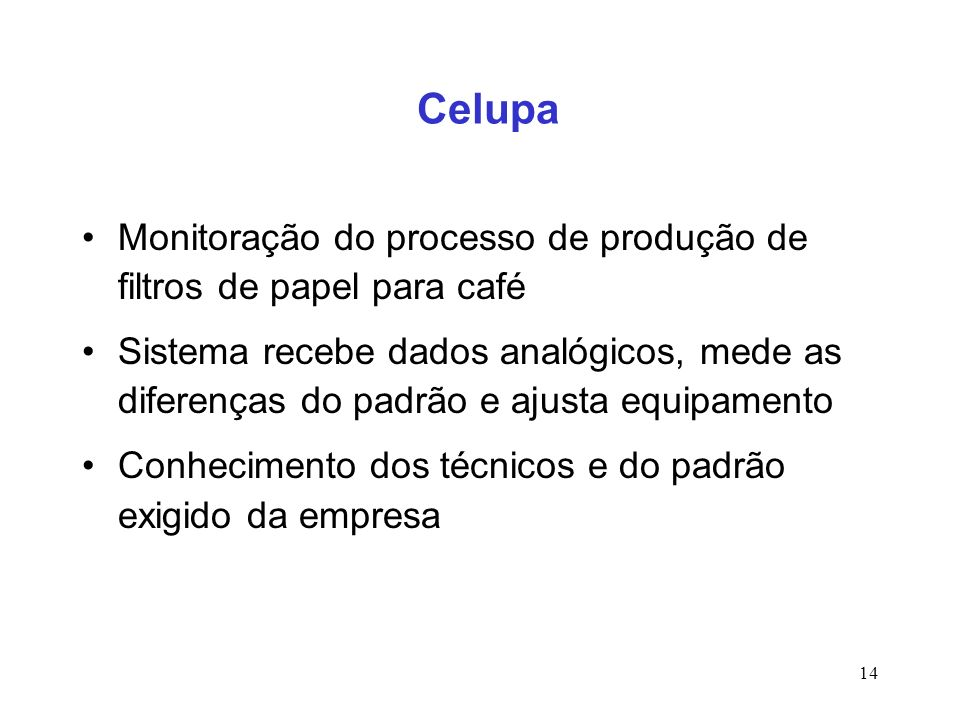 CelupaMonitoração do processo de produção de filtros de papel para café.