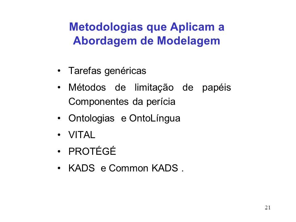 Metodologias que Aplicam a Abordagem de Modelagem
