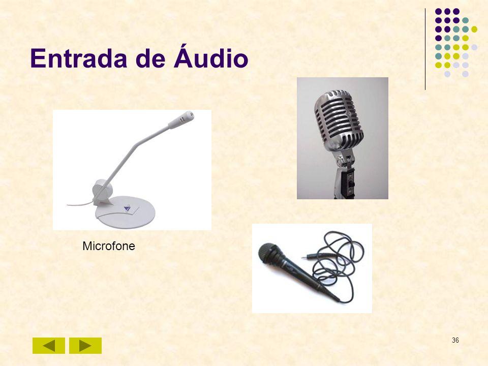 Entrada de Áudio Microfone