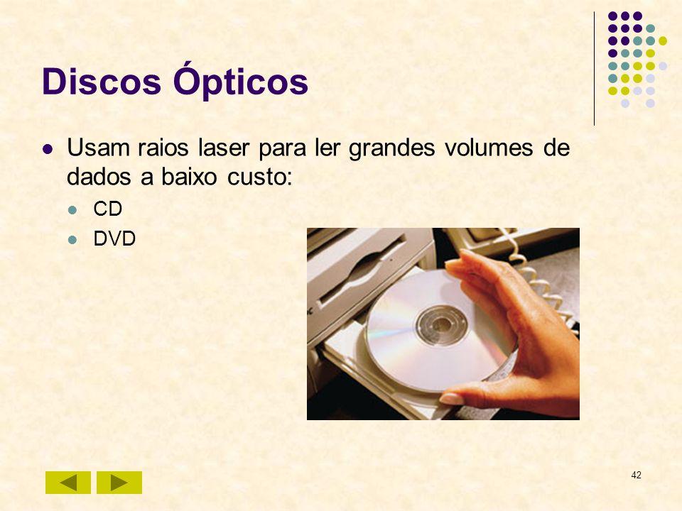 Discos Ópticos Usam raios laser para ler grandes volumes de dados a baixo custo: CD DVD