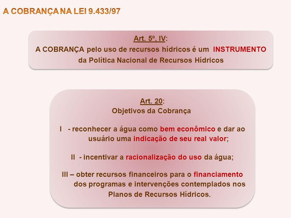 A COBRANÇA NA LEI 9.433/97 Art. 5º, IV: