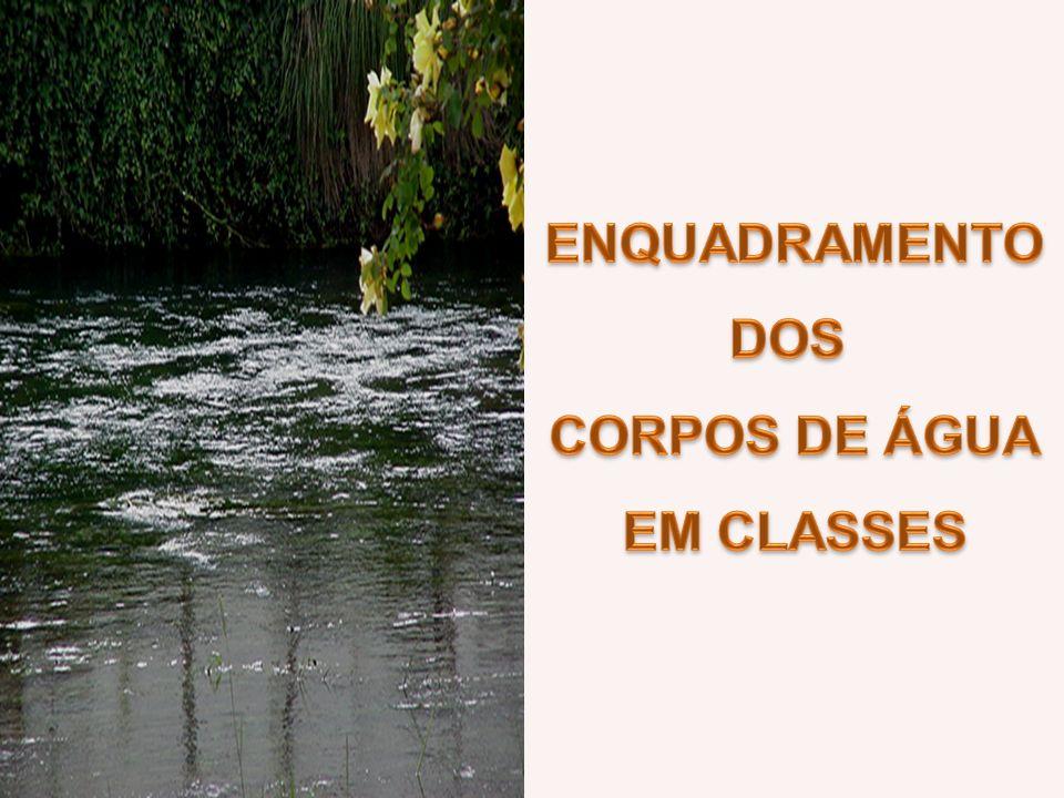 ENQUADRAMENTO DOS CORPOS DE ÁGUA EM CLASSES