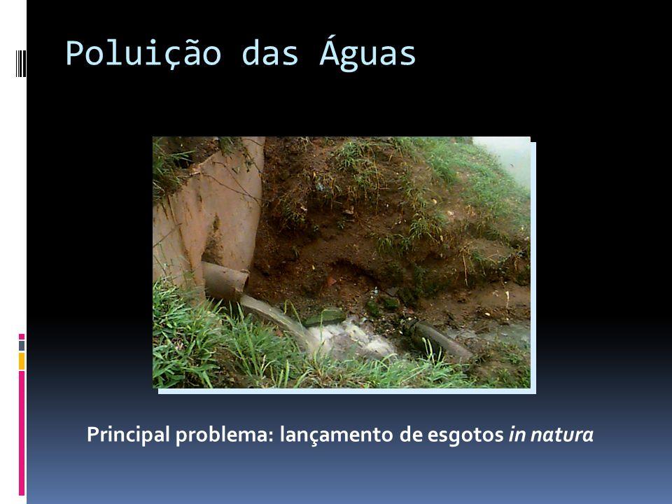 Principal problema: lançamento de esgotos in natura