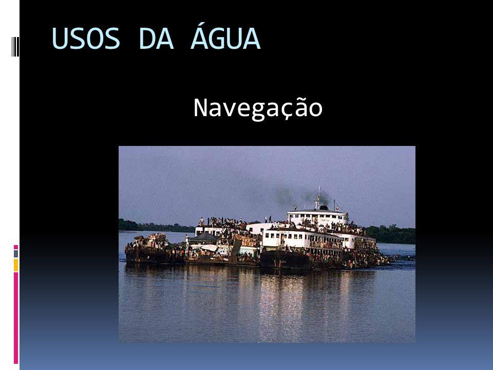 USOS DA ÁGUA Navegação