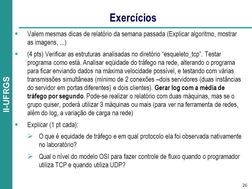 Exercícios Valem mesmas dicas de relatório da semana passada (Explicar algoritmo, mostrar as imagens, ...)