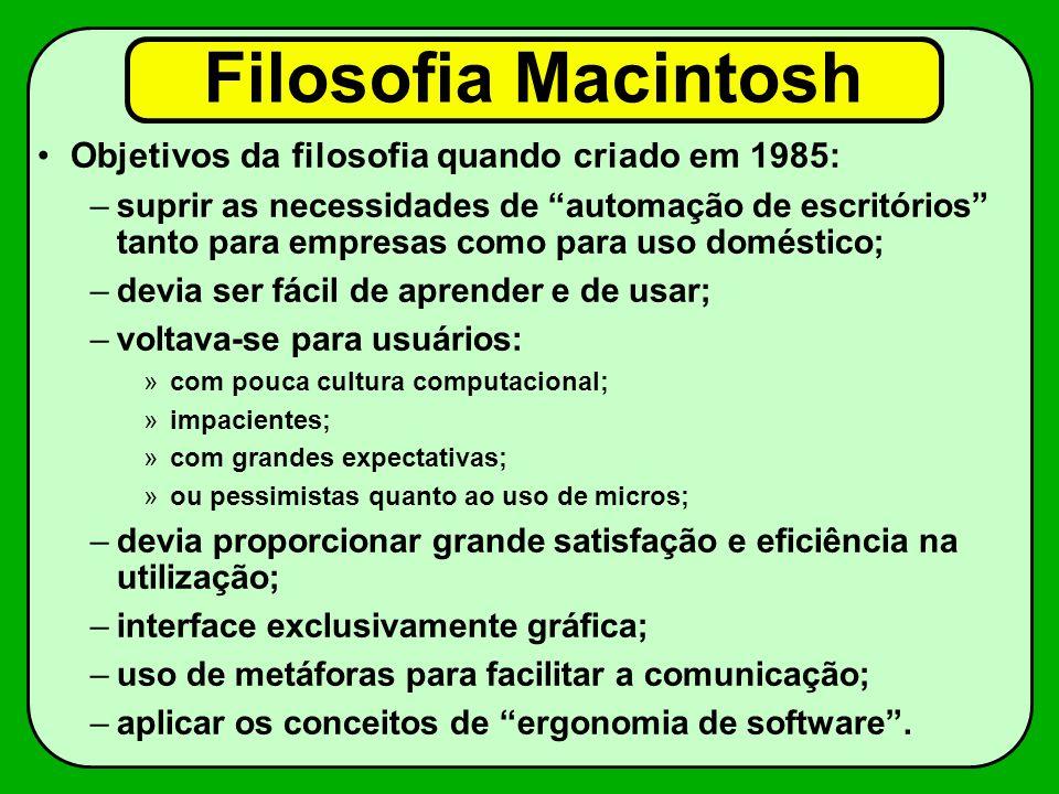 Filosofia Macintosh Objetivos da filosofia quando criado em 1985: