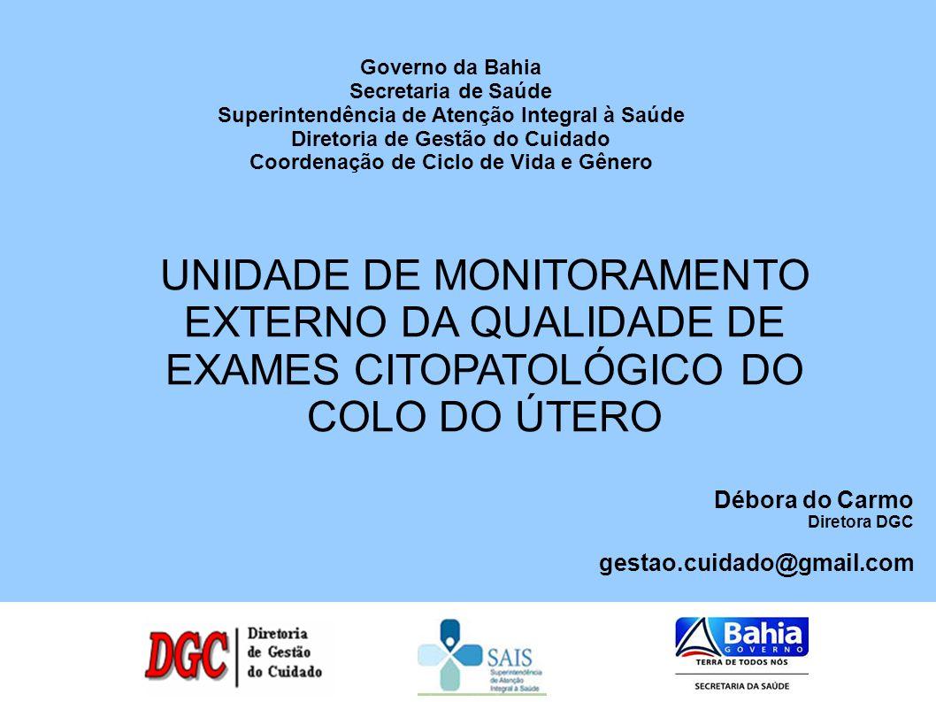 Governo da Bahia Secretaria de Saúde. Superintendência de Atenção Integral à Saúde. Diretoria de Gestão do Cuidado.
