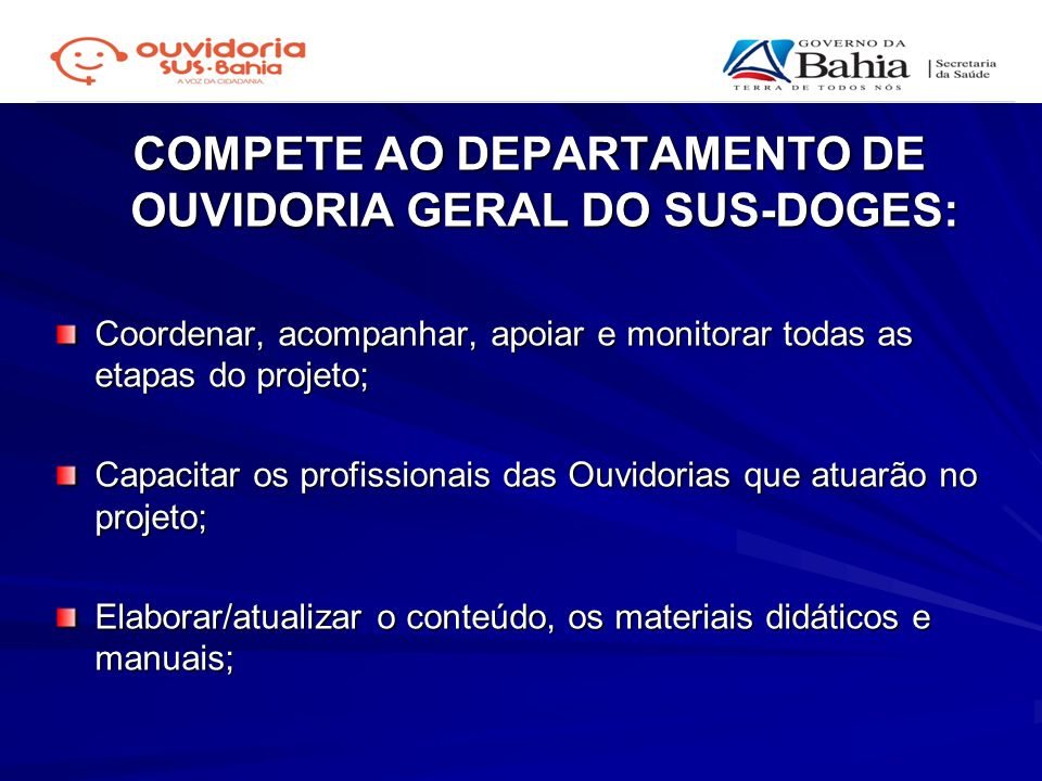 COMPETE AO DEPARTAMENTO DE OUVIDORIA GERAL DO SUS-DOGES: