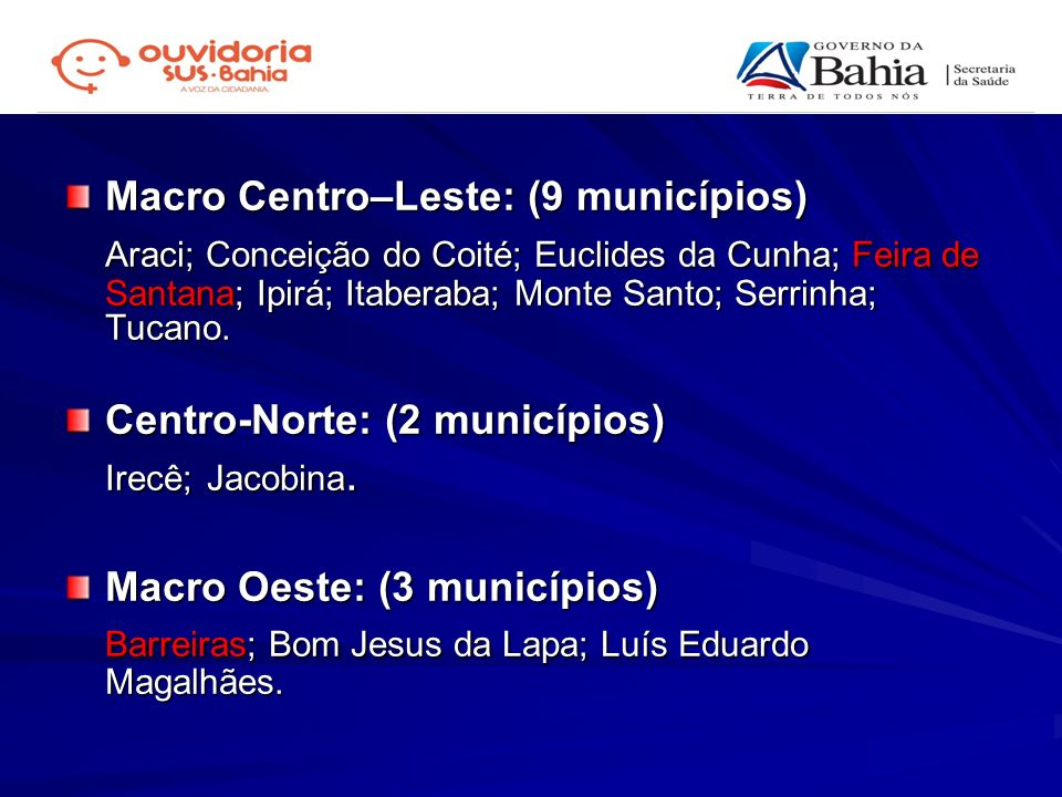 Barreiras; Bom Jesus da Lapa; Luís Eduardo Magalhães.