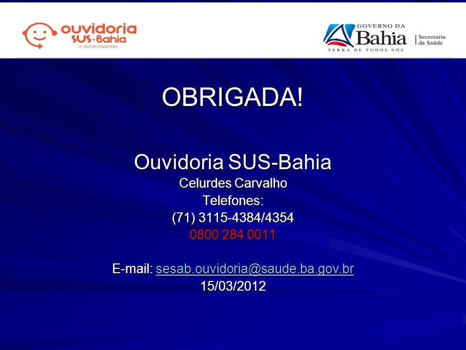 E-mail: sesab.ouvidoria@saude.ba.gov.br