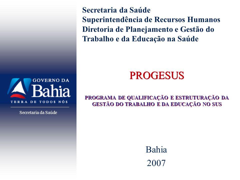 Secretaria da Saúde Superintendência de Recursos Humanos. Diretoria de Planejamento e Gestão do Trabalho e da Educação na Saúde.
