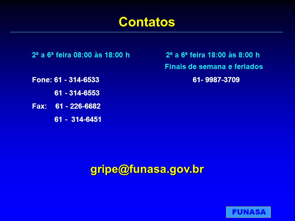 Contatos gripe@funasa.gov.br
