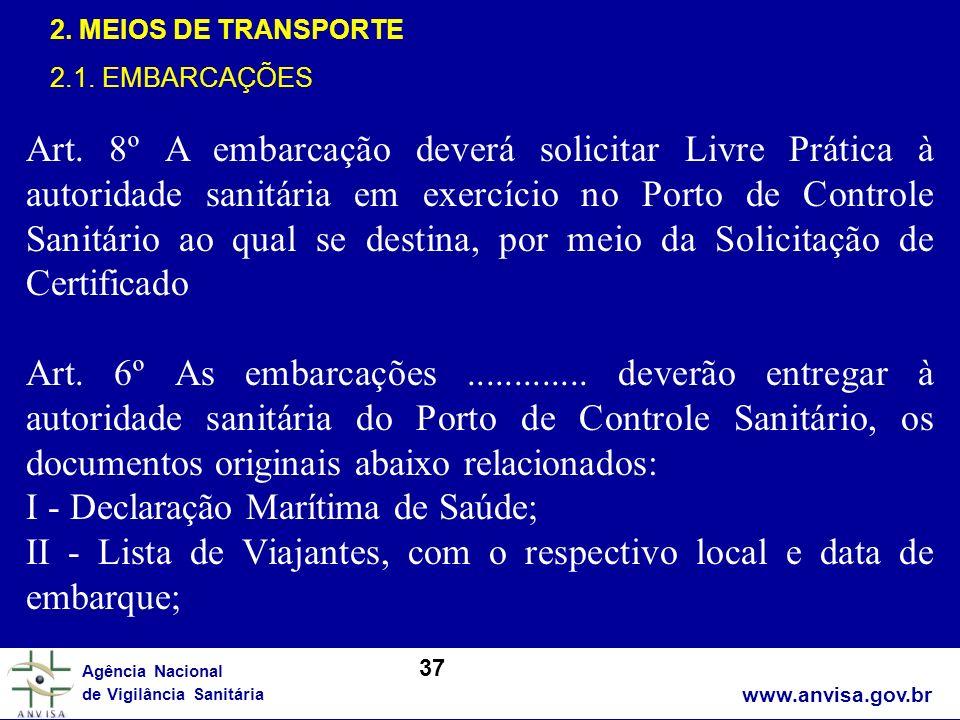 I - Declaração Marítima de Saúde;