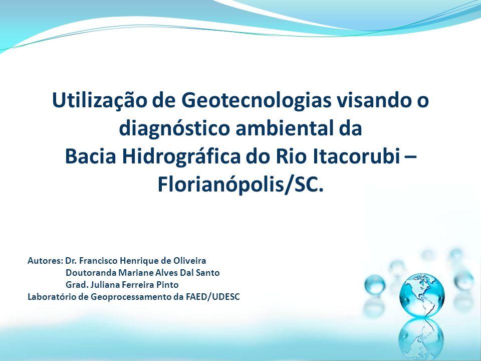 Utilização de Geotecnologias visando o diagnóstico ambiental da
