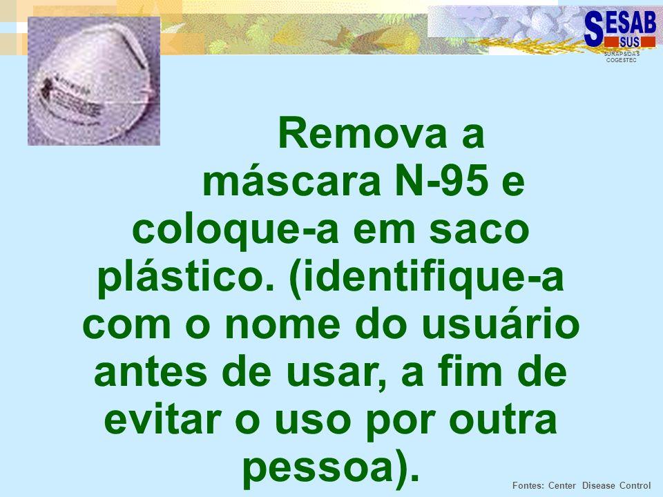Remova a. máscara N-95 e coloque-a em saco plástico