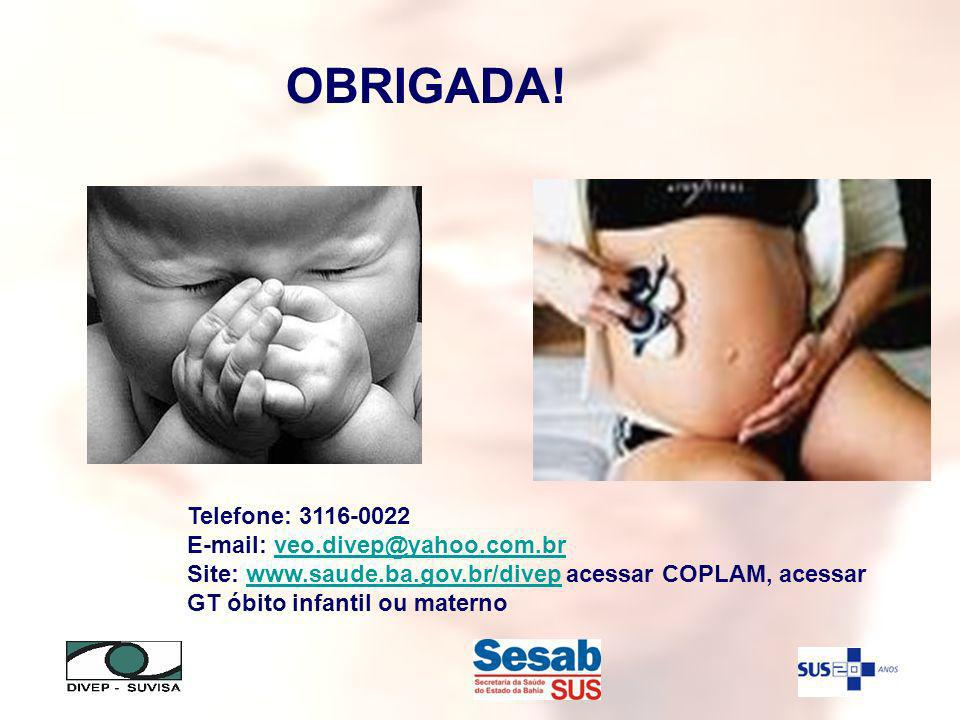 OBRIGADA! Telefone: 3116-0022 E-mail: veo.divep@yahoo.com.br