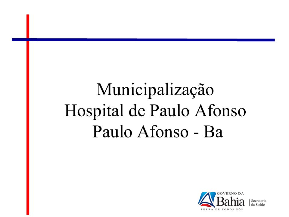 Municipalização Hospital de Paulo Afonso Paulo Afonso - Ba