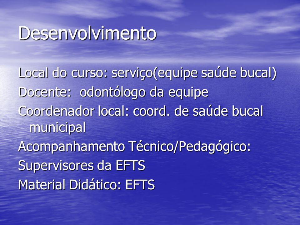 Desenvolvimento Local do curso: serviço(equipe saúde bucal)