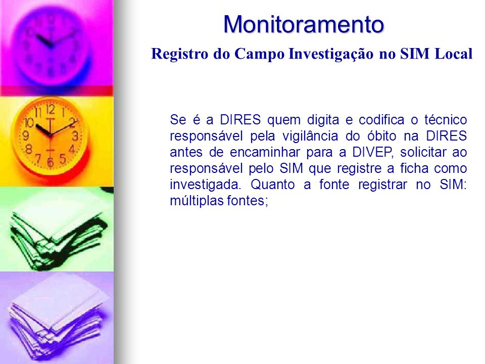 Monitoramento Registro do Campo Investigação no SIM Local