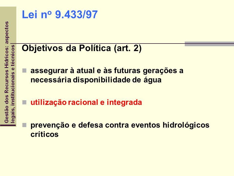 Lei no 9.433/97 Objetivos da Política (art. 2)
