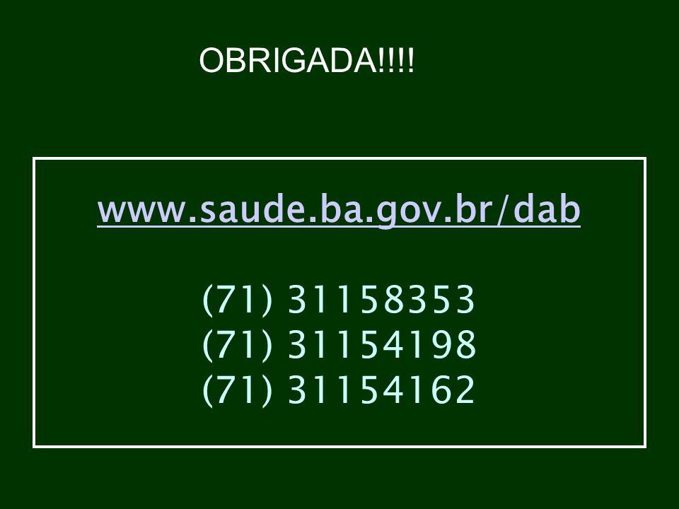 www.saude.ba.gov.br/dab (71) 31158353 (71) 31154198 (71) 31154162