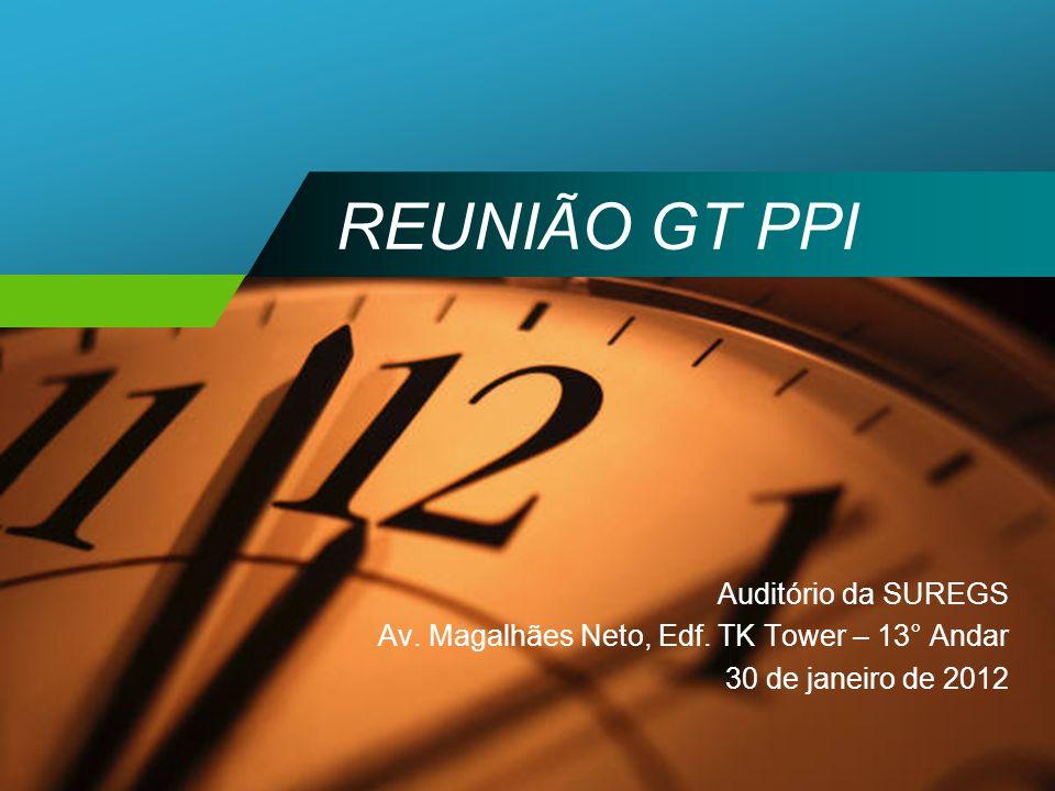 REUNIÃO GT PPI Auditório da SUREGS