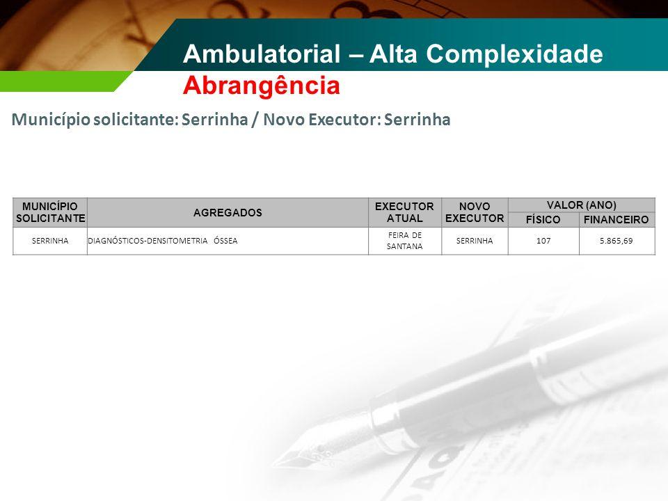 Ambulatorial – Alta Complexidade Abrangência