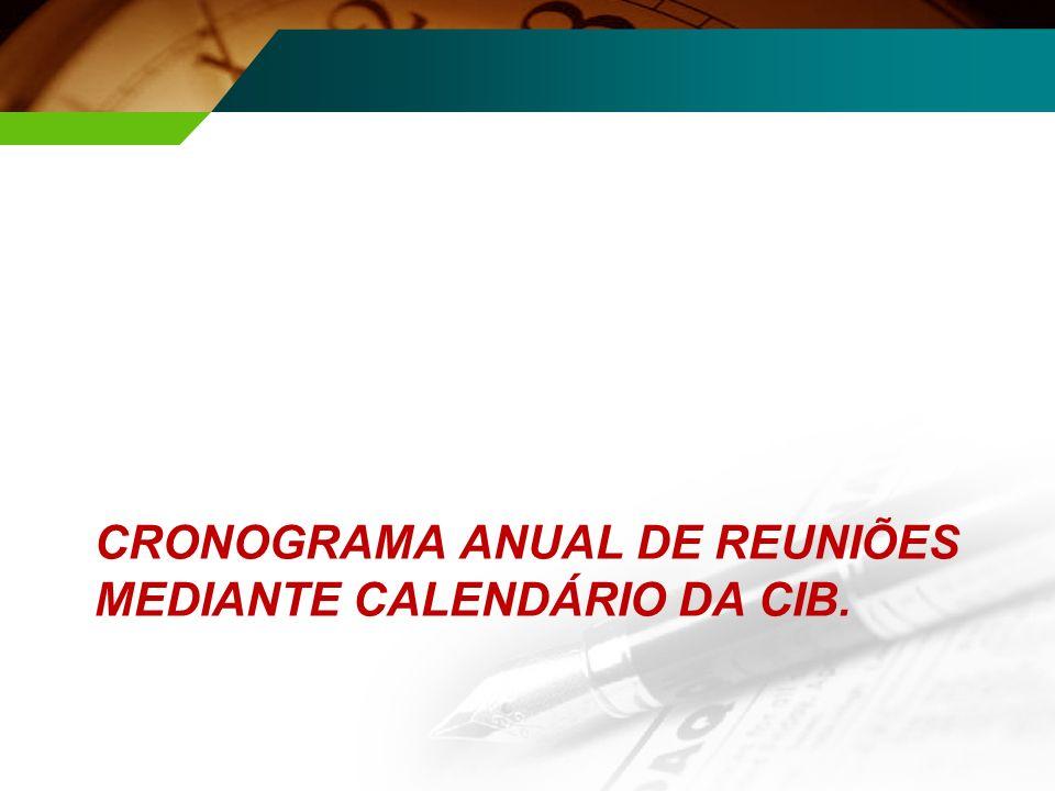 CRONOGRAMA ANUAL DE REUNIÕES MEDIANTE CALENDÁRIO DA CIB.