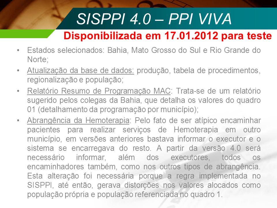 SISPPI 4.0 – PPI VIVA Disponibilizada em 17.01.2012 para teste